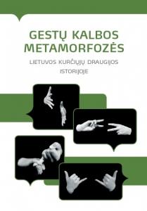 Gestų kalbos metamorfozės Lietuvos kurčiųjų draugijos istorijoje